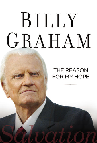 The Reason for My Hope: Salvation by Billy Graham