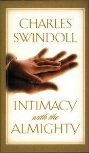 Intimacy With The Almighty by Charles R. Swindoll