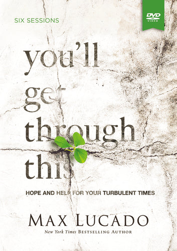 You'll Get Through This Video Study: Hope and Help for Your Turbulent Times