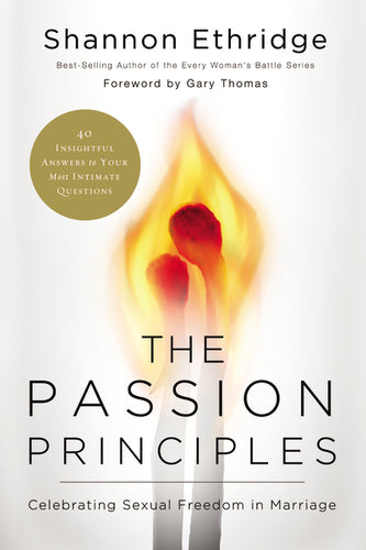 The Passion Principles: Celebrating Sexual Freedom in Marriage by Shannon Ethridge