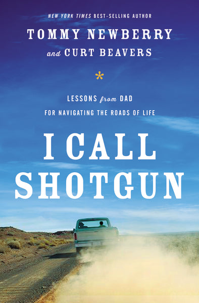 I Call Shotgun: Lessons from Dad for Navigating the Roads of Life