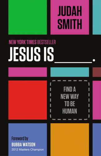Jesus Is: Find a New Way to Be Human by Judah Smith