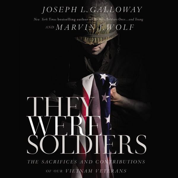 They Were Soldiers: The Sacrifices and Contributions of Our Vietnam Veterans - Audiobook (Unabridged)