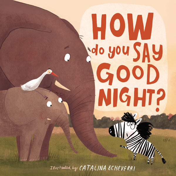 How Do You Say Good Night? by Catalina Echeverri