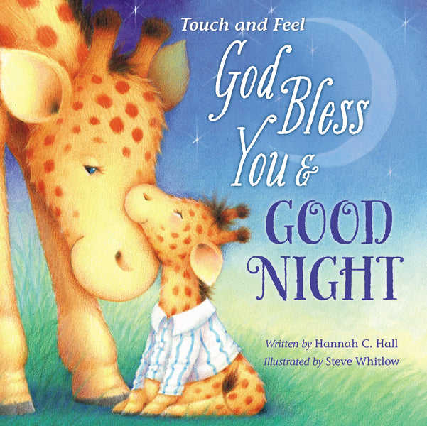 God Bless You and Good Night Touch and Feel by Hannah Hall and Steve Whitlow
