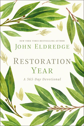 Restoration Year: A 365-Day Devotional by John Eldredge