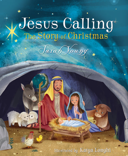 Jesus Calling: The Story of Christmas (picture book) by Sarah Young and Katya Longhi