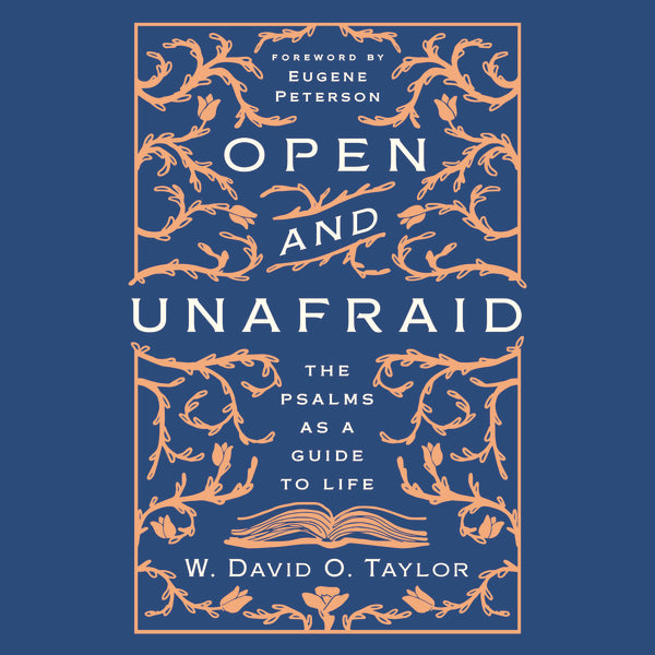 Open and Unafraid: The Psalms as a Guide to Life - Audiobook (Unabridged)