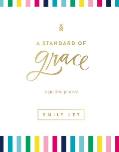A Standard of Grace: Guided Journal by Emily Ley