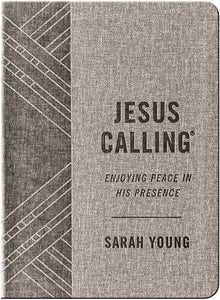 Jesus Calling (Textured Gray Leathersoft): Enjoying Peace in His Presence (with Full Scriptures) by Sarah Young