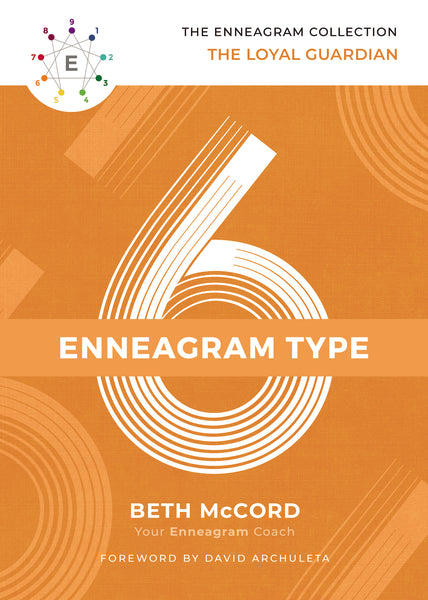 The Enneagram Type 6: The Loyal Guardian
