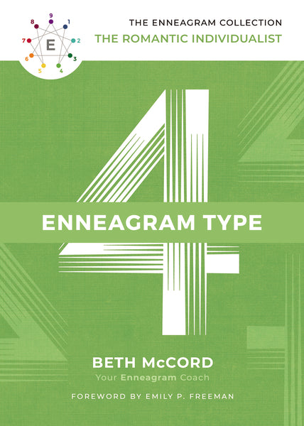 The Enneagram Type 4: The Romantic Individualist by Beth McCord