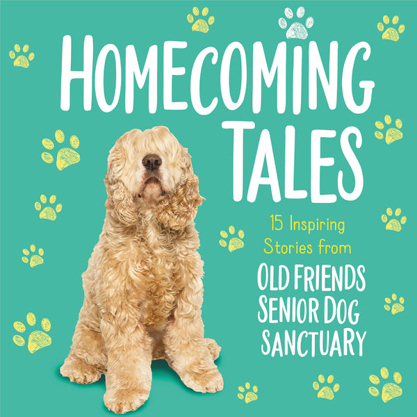 Homecoming Tales: 15 Inspiring Stories from Old Friends Senior Dog Sanctuary - Audiobook (Unabridged)
