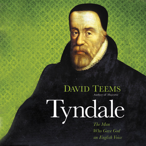 Tyndale: The Man Who Gave God an English Voice - Audiobook (Unabridged)