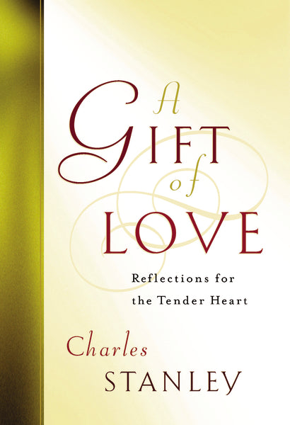 A Gift of Love: Reflections for the Tender Heart