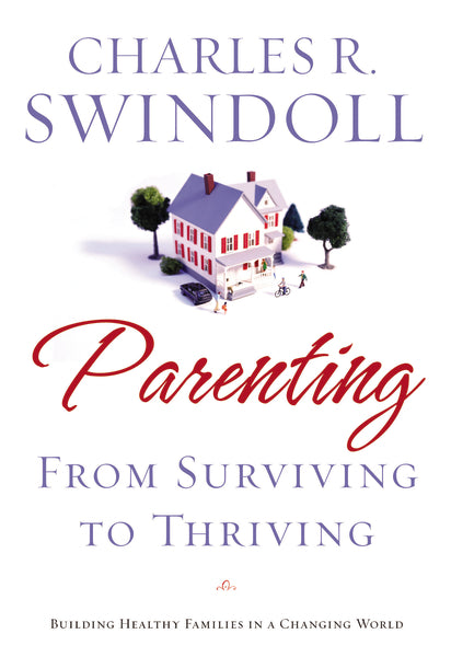 Parenting: From Surviving to Thriving: Building Healthy Families in a Changing World