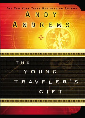 The Young Traveler's Gift by Andy Andrews
