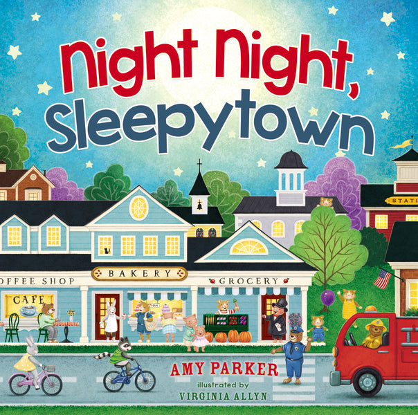 Night Night, Sleepytown by Amy Parker and Virginia Allyn