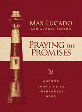 Load image into Gallery viewer, Praying the Promises: Anchor Your Life to Unshakable Hope by Max Lucado and Andrea Lucado