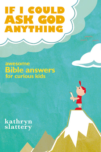 If I Could Ask God Anything: Awesome Bible Answers for Curious Kids