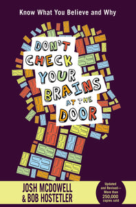 Don't Check Your Brains at the Door by Josh McDowell and Bob Hostetler