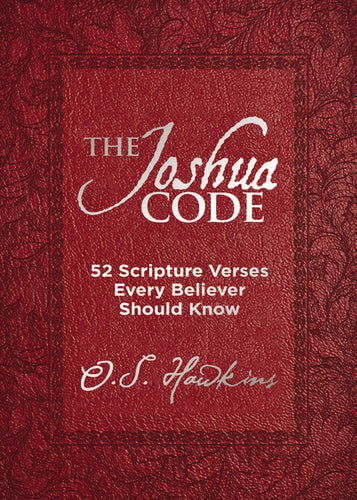 The Joshua Code: 52 Scripture Verses Every Believer Should Know by O. S. Hawkins