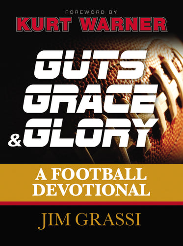 Guts, Grace, and Glory: A Football Devotional by Jim Grassi