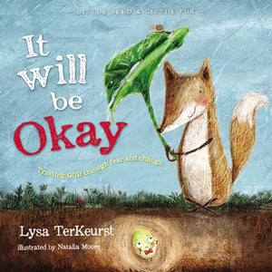 It Will be Okay: Trusting God Through Fear and Change by Lysa TerKeurst