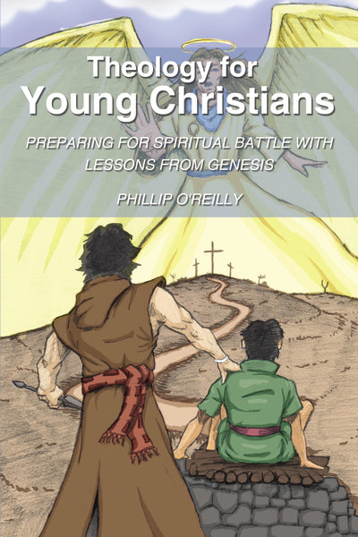 Theology for Young Christians: Preparing for Spiritual Battle with Lessons from Genesis