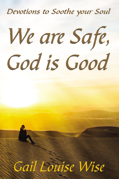 We are Safe, God is Good: Devotions to Soothe your Soul