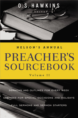 Nelson's Annual Preacher's Sourcebook, Volume 2 by O. S. Hawkins