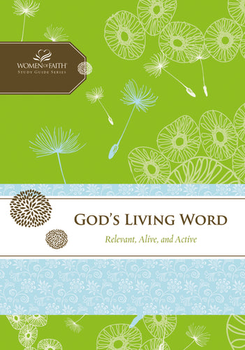 God's Living Word: Relevant, Alive, and Active by Margaret Feinberg and Women of Faith