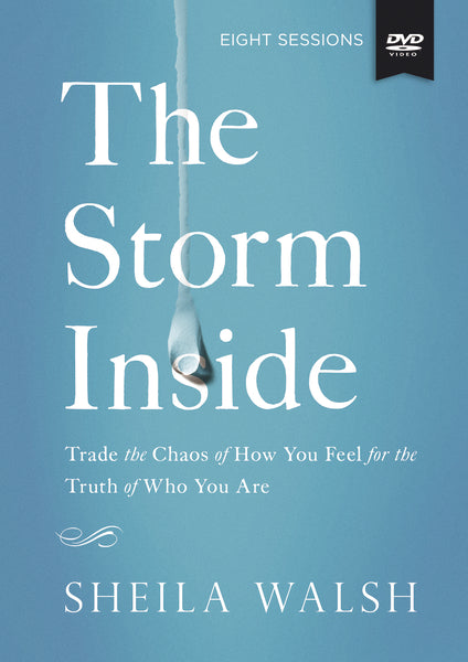 The The Storm Inside Study Guide with DVD: Trade the Chaos of How You Feel for the Truth of Who You Are by Sheila Walsh