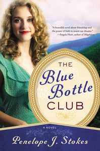 Blue Bottle Club by Penelope J. Stokes