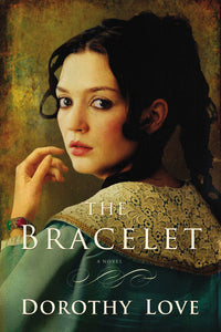 The Bracelet by Dorothy Love