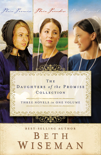 The Daughters of the Promise Collection: Plain Promise, Plain Paradise, Plain Proposal