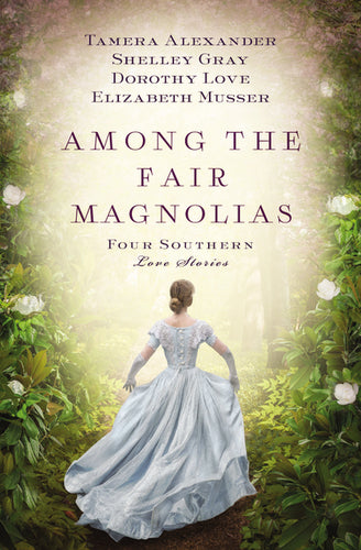 Among the Fair Magnolias: Four Southern Love Stories