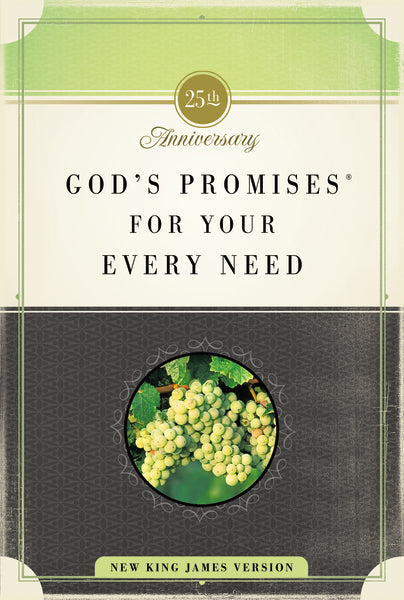 God's Promises for Your Every Need, NKJV: 25th Anniversary Edition