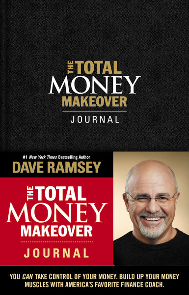 The Total Money Makeover Journal: A Guide for Financial Fitness