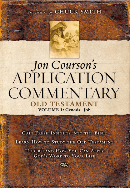 Jon Courson's Application Commentary: Volume 1, Old Testament, (Genesis-Job)