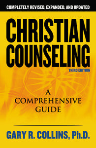 Christian Counseling 3rd Edition: Revised and Updated by Gary R. Collins