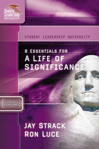 8 Essentials for a Life of Significance by Jay Strack and Ron Luce