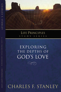 Exploring the Depths of God's Love by Charles F. Stanley (personal)