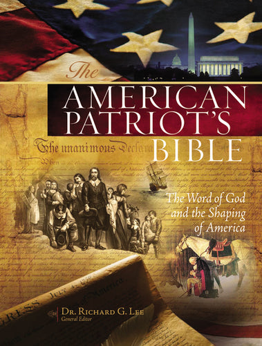 The NKJV, American Patriot's Bible, Hardcover: The Word of God and the Shaping of America by Richard Lee