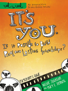 It's You: Is It Possible to Build Real and Lasting Friendships?: Participant's Guide by Nicole Johnson