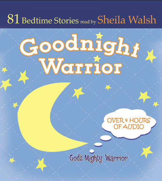 Good Night Warrior: 81 Favorite Bedtime Bible Stories Read by Sheila Walsh - Audiobook (Unabridged)