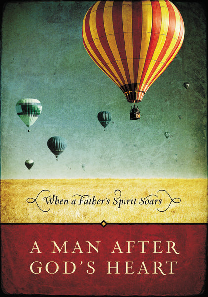 A Man After God's Heart: When a Father's Spirit Soars