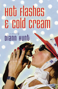 Hot Flashes and Cold Cream by Diann Hunt