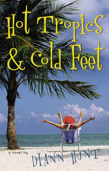 Hot Tropics and Cold Feet by Diann Hunt