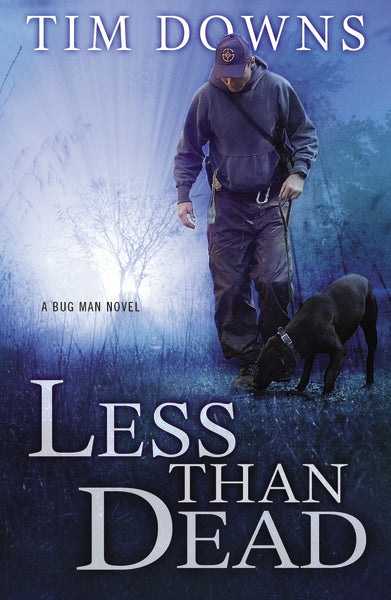 Less than Dead: A Bug Man Novel